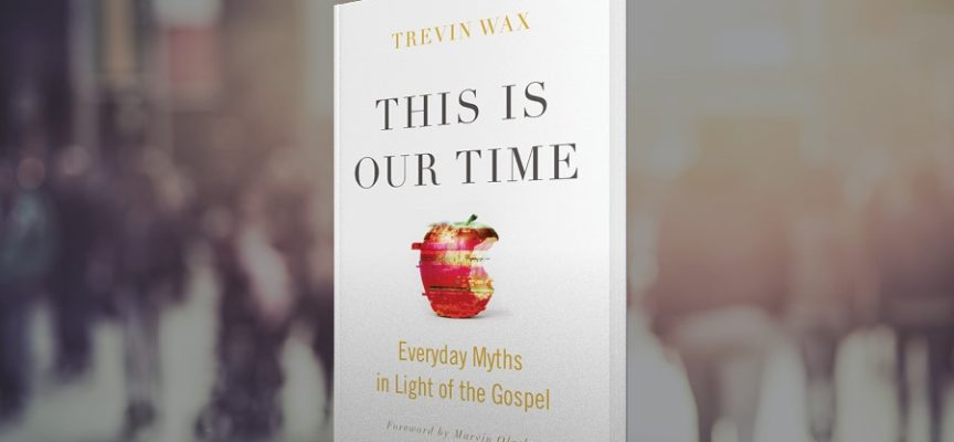 Exposing American Myths as False Systems of Salvation (An Interview with Trevin Wax)
