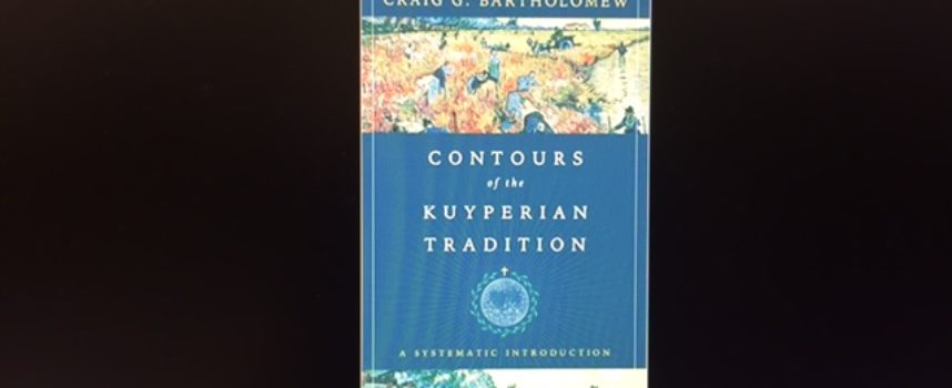 Why Abraham Kuyper is Relevant to American Public Life (An Interview with Craig Bartholomew)