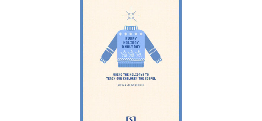 Every Holiday a Holy Day (Free E-Book by Bruce & Lauren Ashford)