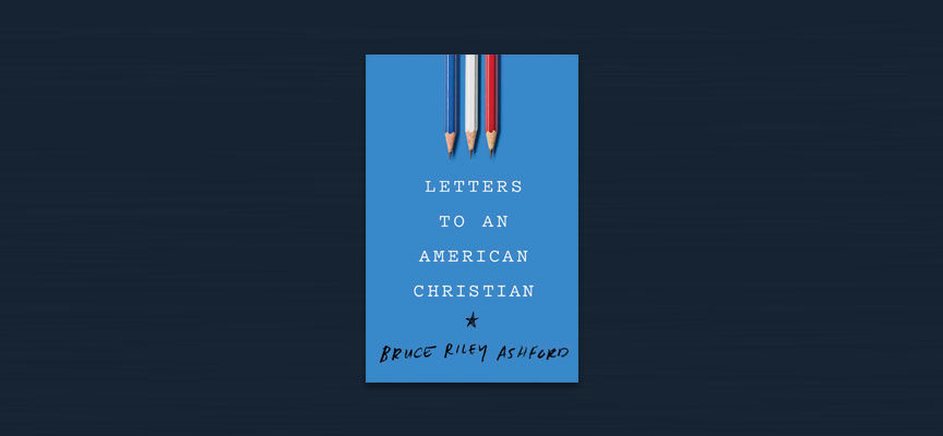Introducing: Letters to an American Christian